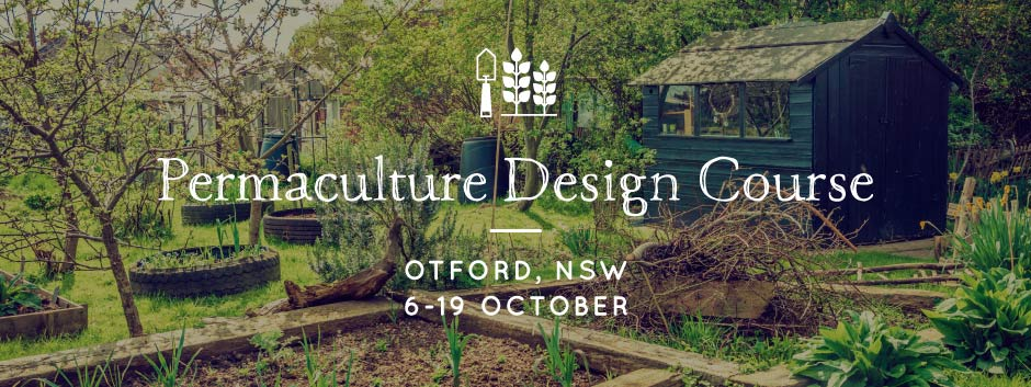Permaculture Design Certificate October 2018 Otford Nsw